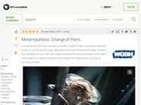 Metamorphosis: Change of Plans